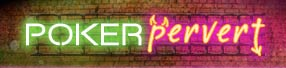 Poker Pervert Blog